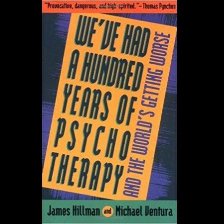 weve had a hundred years of psychotherapy